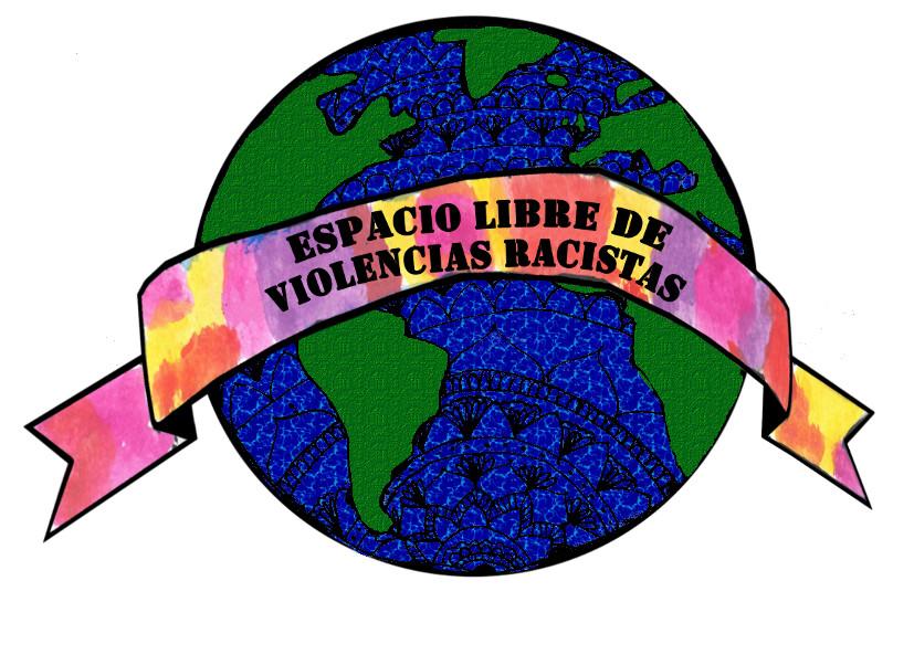 """Campaña """"Espacio Libre de Violencias Racistas"""""""